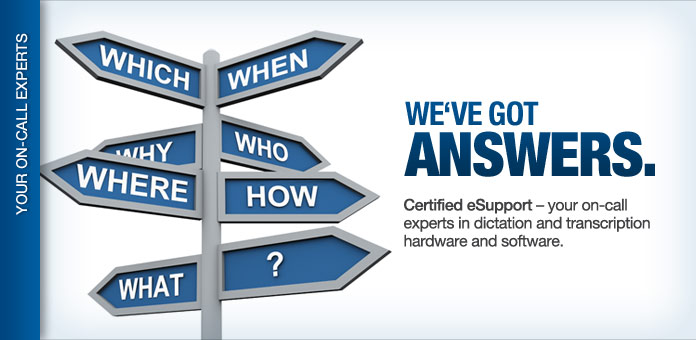 Certified eSupport - your on-call experts in dictation and transcription hardware and software