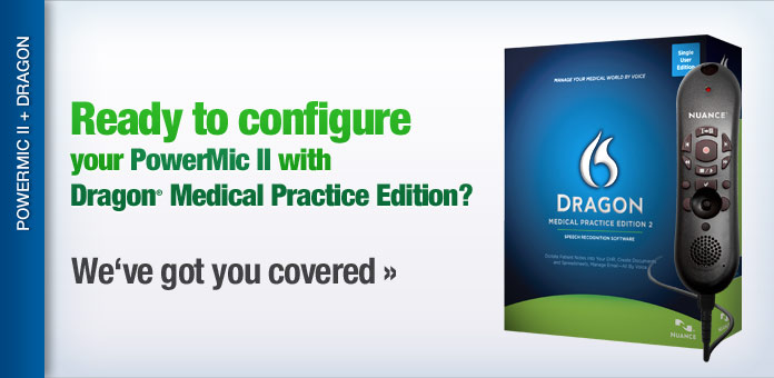 Configure your PowerMic II with Dragon Medical Practice Edition -