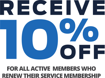 Receive 10% off - for all active members who renew their service membership